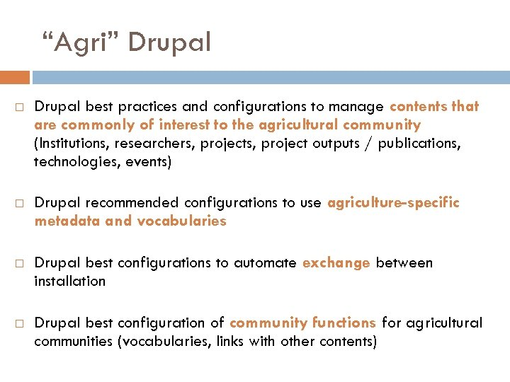 """Agri"" Drupal best practices and configurations to manage contents that are commonly of interest"