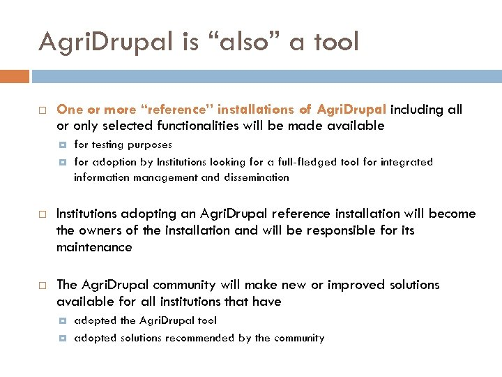 "Agri. Drupal is ""also"" a tool One or more ""reference"" installations of Agri. Drupal"