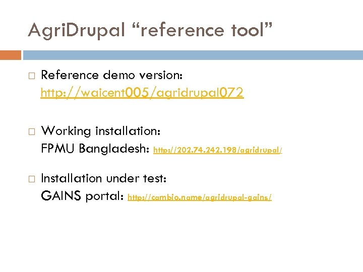 "Agri. Drupal ""reference tool"" Reference demo version: http: //waicent 005/agridrupal 072 Working installation: FPMU"