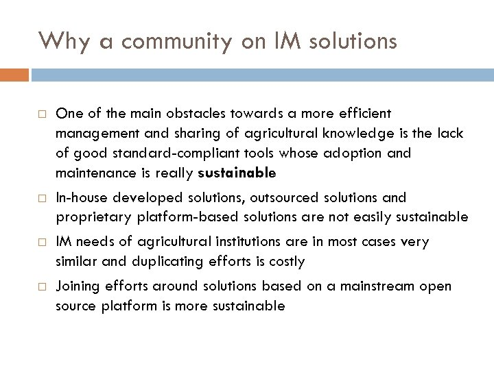 Why a community on IM solutions One of the main obstacles towards a more