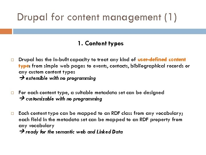 Drupal for content management (1) 1. Content types Drupal has the in-built capacity to