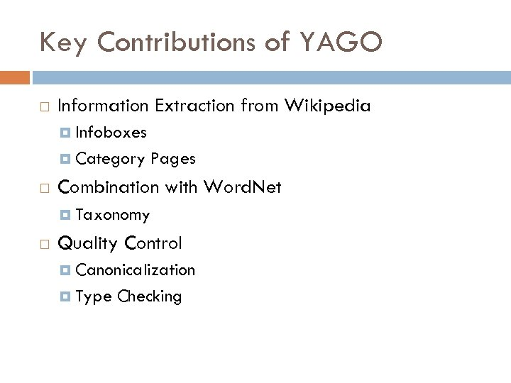 Key Contributions of YAGO Information Extraction from Wikipedia Infoboxes Category Pages Combination with Word.