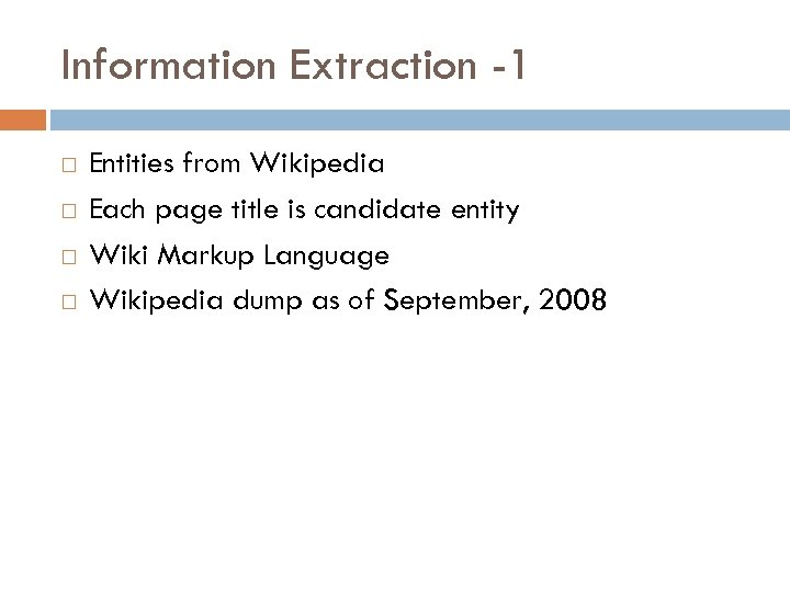 Information Extraction -1 Entities from Wikipedia Each page title is candidate entity Wiki Markup