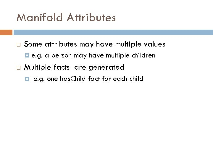 Manifold Attributes Some attributes may have multiple values e. g. a person may have