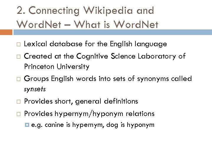 2. Connecting Wikipedia and Word. Net – What is Word. Net Lexical database for