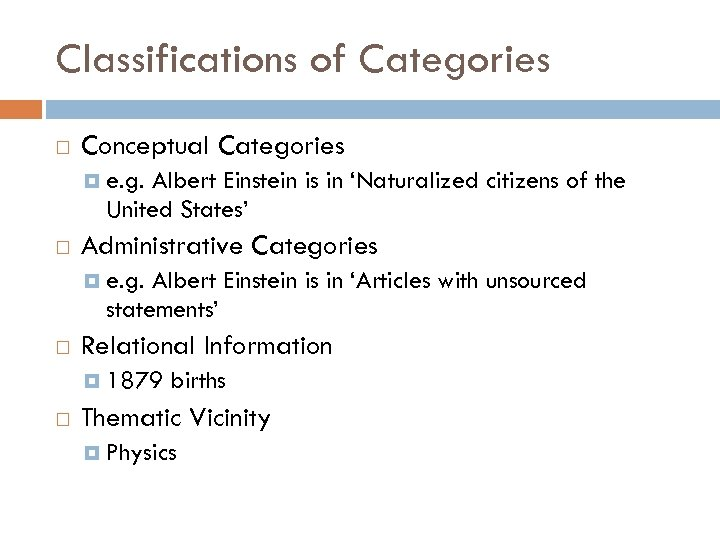 Classifications of Categories Conceptual Categories e. g. Albert Einstein is in 'Naturalized citizens of