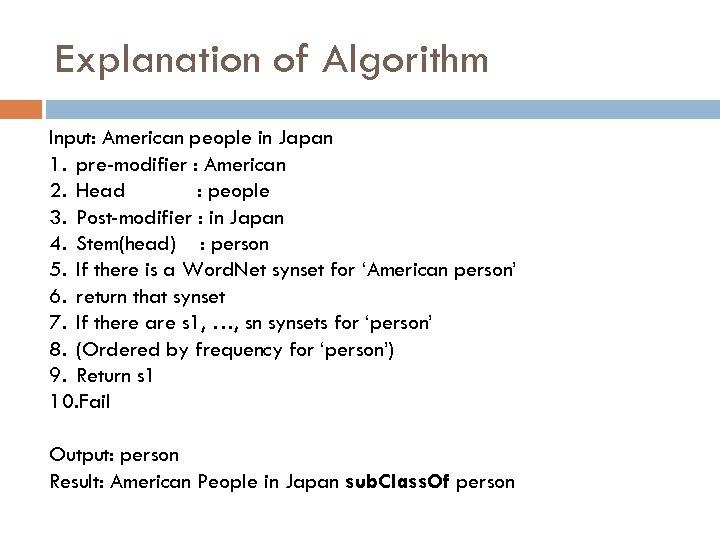 Explanation of Algorithm Input: American people in Japan 1. pre-modifier : American 2. Head