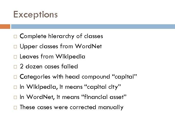 Exceptions Complete hierarchy of classes Upper classes from Word. Net Leaves from Wikipedia 2