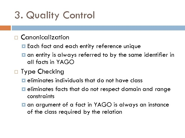 3. Quality Control Canonicalization Each fact and each entity reference unique an entity is
