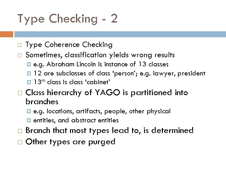 Type Checking - 2 Type Coherence Checking Sometimes, classification yields wrong results e. g.