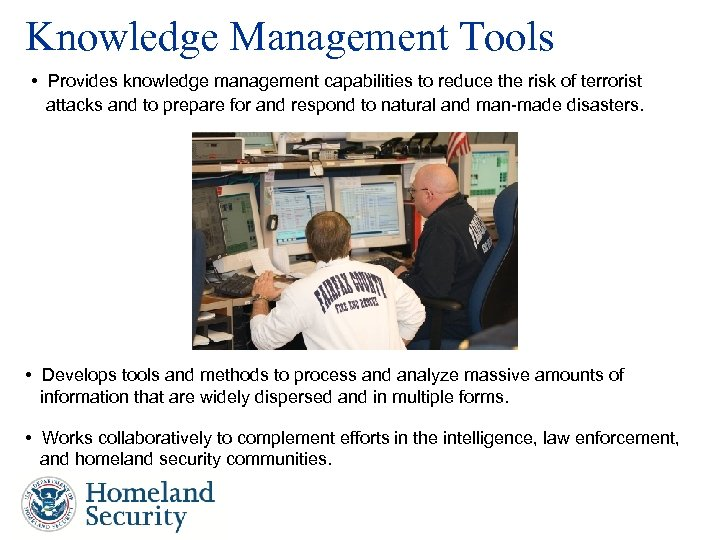 Knowledge Management Tools • Provides knowledge management capabilities to reduce the risk of terrorist