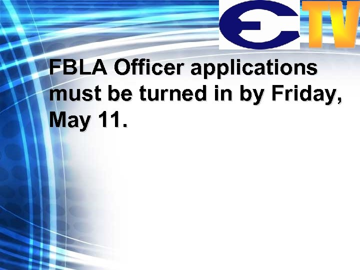 FBLA Officer applications must be turned in by Friday, May 11.