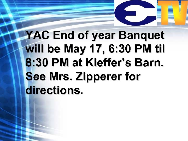 YAC End of year Banquet will be May 17, 6: 30 PM til 8: