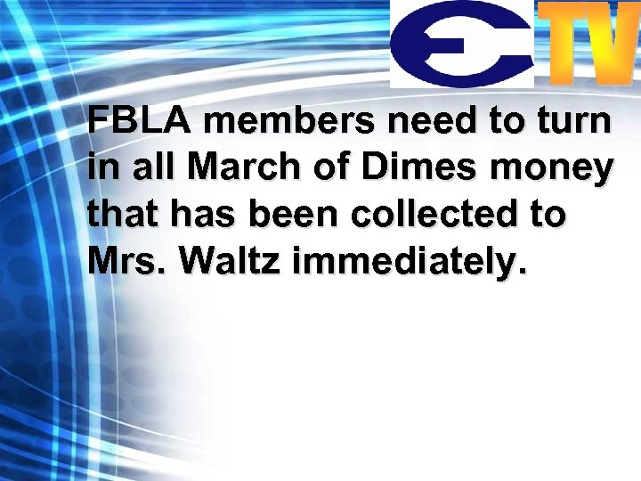 FBLA members need to turn in all March of Dimes money that has been