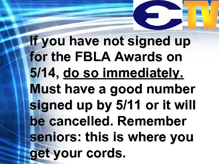 If you have not signed up for the FBLA Awards on 5/14, do so