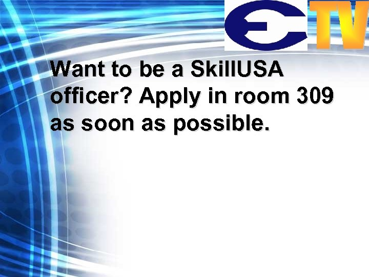 Want to be a Skill. USA officer? Apply in room 309 as soon as