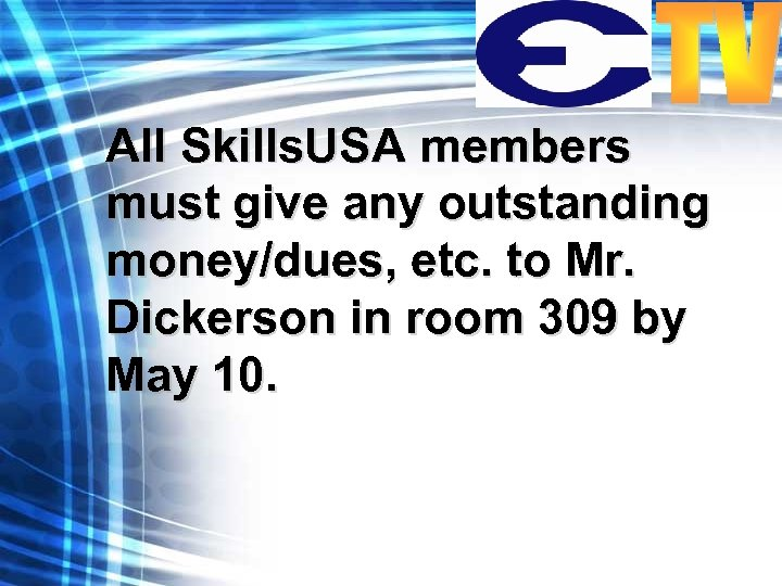 All Skills. USA members must give any outstanding money/dues, etc. to Mr. Dickerson in