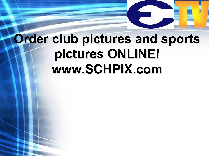Order club pictures and sports pictures ONLINE! www. SCHPIX. com