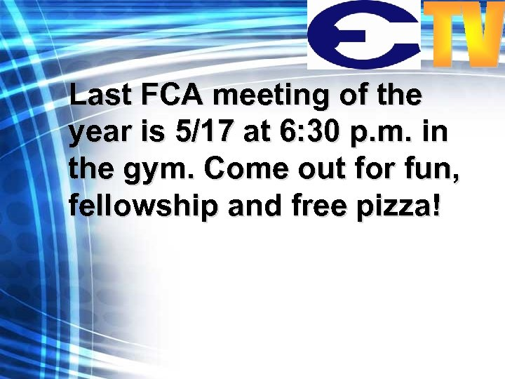 Last FCA meeting of the year is 5/17 at 6: 30 p. m. in