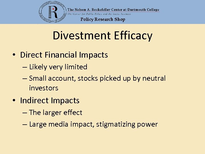 Policy Research Shop Divestment Efficacy • Direct Financial Impacts – Likely very limited –