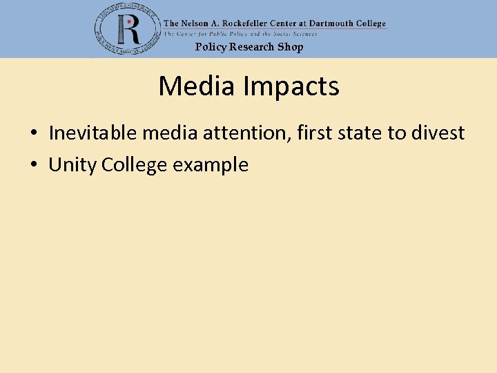 Policy Research Shop Media Impacts • Inevitable media attention, first state to divest •