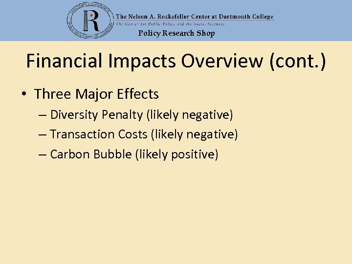 Policy Research Shop Financial Impacts Overview (cont. ) • Three Major Effects – Diversity