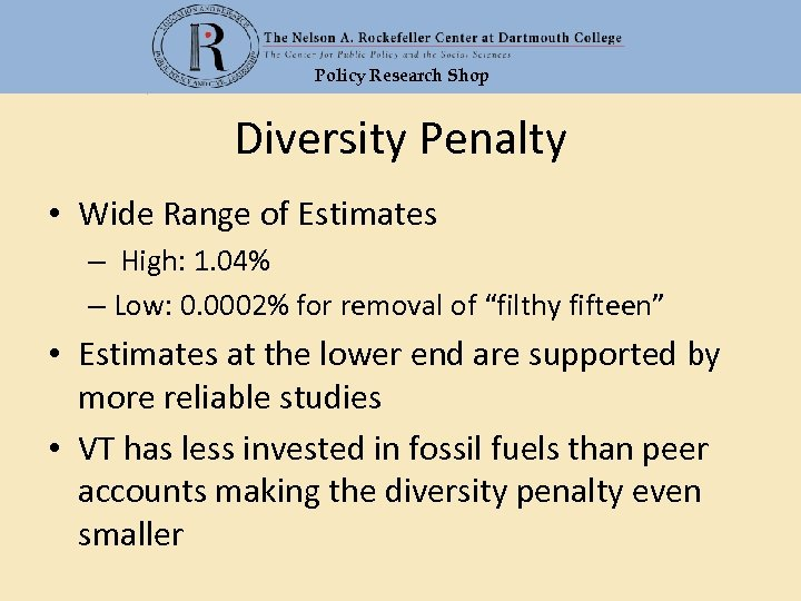 Policy Research Shop Diversity Penalty • Wide Range of Estimates – High: 1. 04%