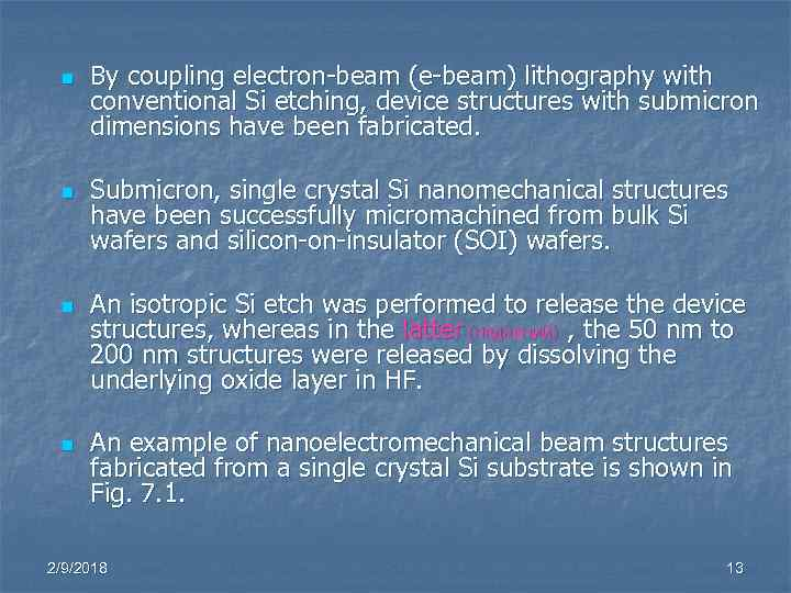 n n By coupling electron-beam (e-beam) lithography with conventional Si etching, device structures with