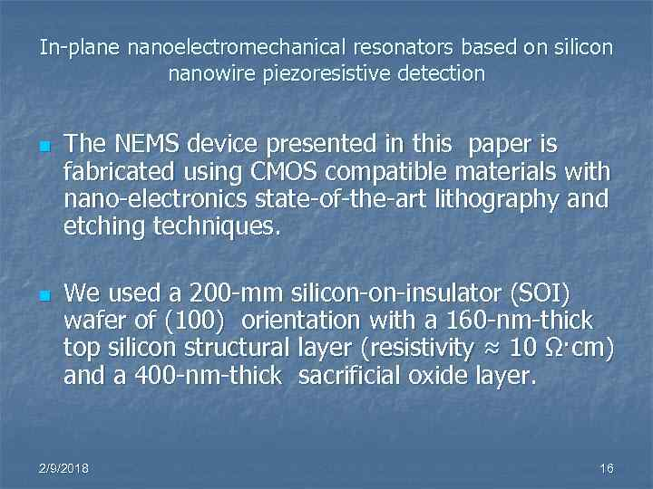 In-plane nanoelectromechanical resonators based on silicon nanowire piezoresistive detection n n The NEMS device