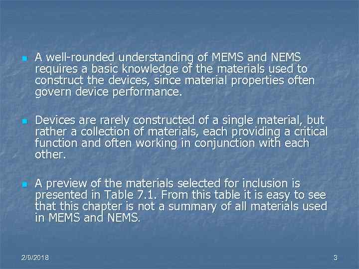 n n n A well-rounded understanding of MEMS and NEMS requires a basic knowledge