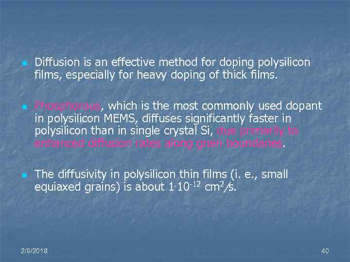 n n n Diffusion is an effective method for doping polysilicon films, especially for
