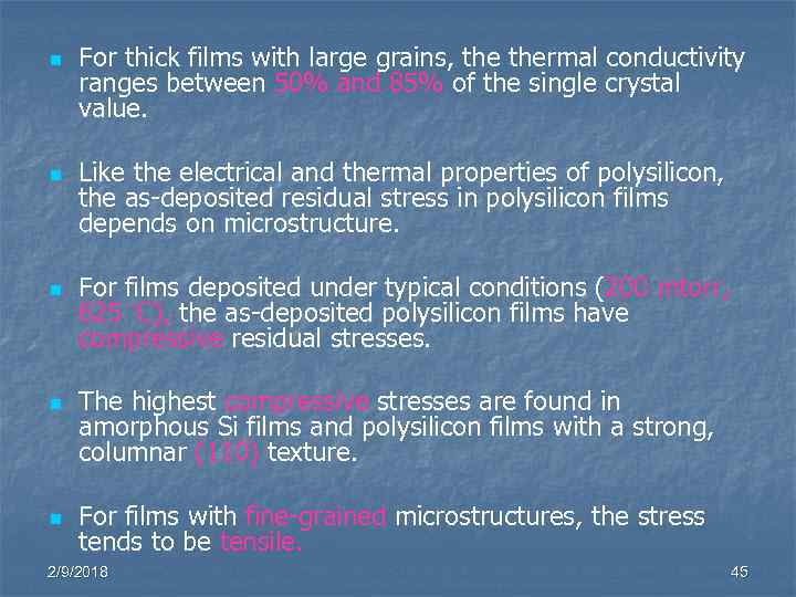 n n n For thick films with large grains, thermal conductivity ranges between 50%