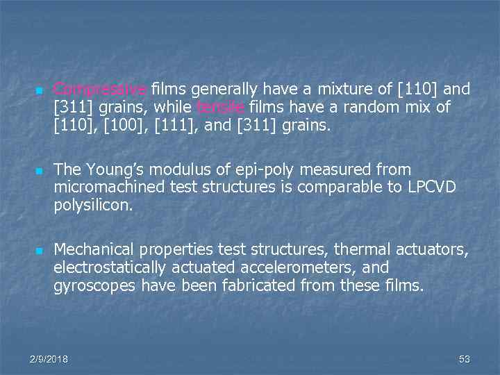 n n n Compressive films generally have a mixture of [110] and [311] grains,