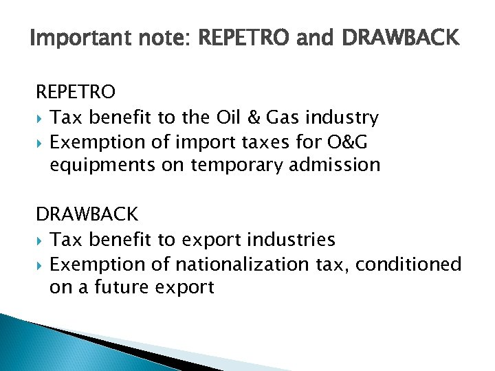 Important note: REPETRO and DRAWBACK REPETRO Tax benefit to the Oil & Gas industry