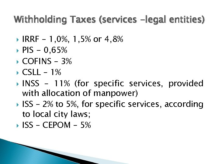 Withholding Taxes (services -legal entities) IRRF – 1, 0%, 1, 5% or 4, 8%