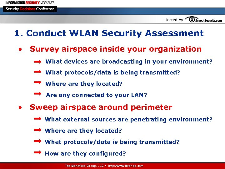 Hosted by 1. Conduct WLAN Security Assessment • Survey airspace inside your organization What