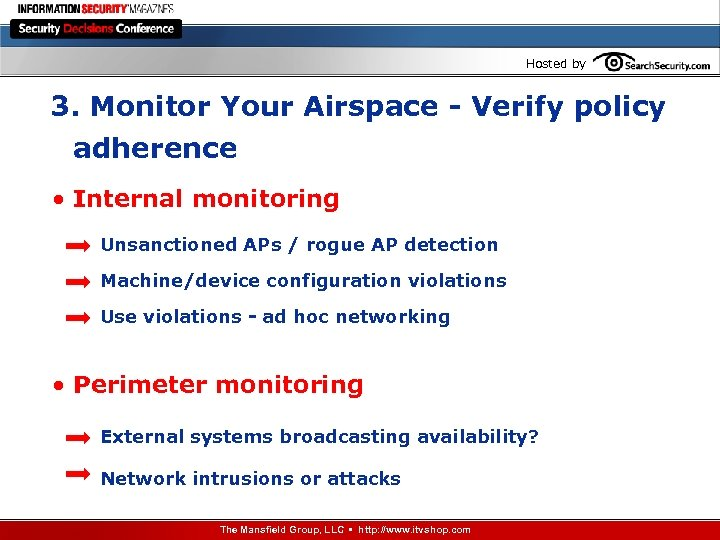 Hosted by 3. Monitor Your Airspace - Verify policy adherence • Internal monitoring Unsanctioned