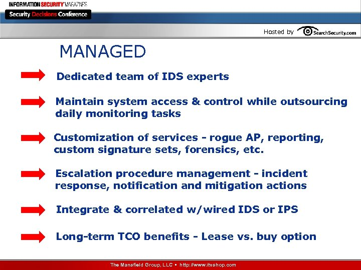 Hosted by MANAGED Dedicated team of IDS experts Maintain system access & control while