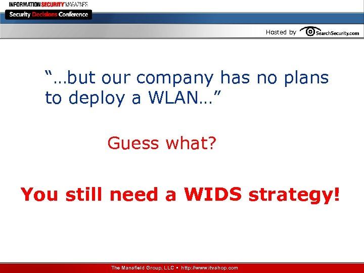 "Hosted by ""…but our company has no plans to deploy a WLAN…"" Guess what?"