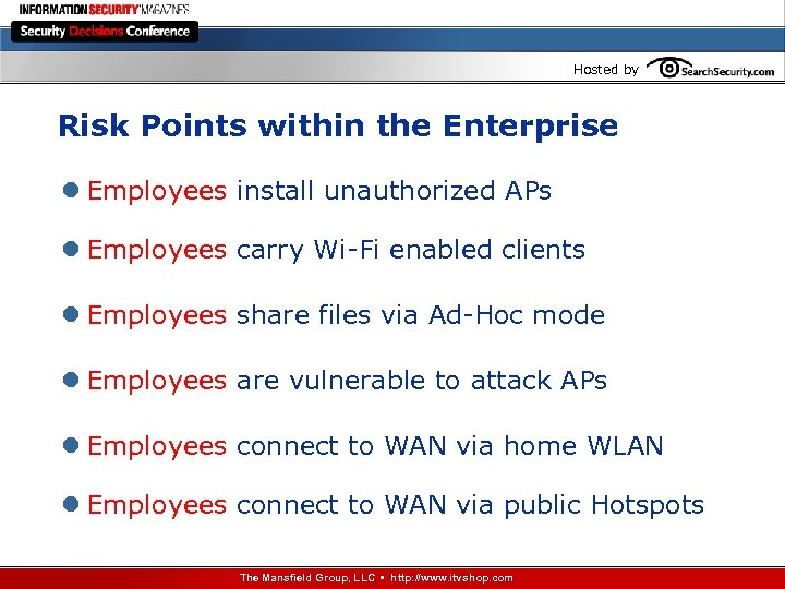 Hosted by Risk Points within the Enterprise l Employees install unauthorized APs l Employees