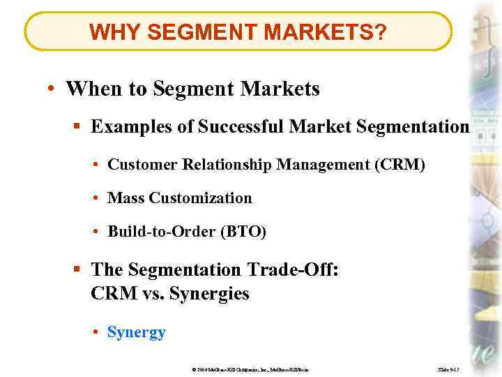 WHY SEGMENT MARKETS? • When to Segment Markets § Examples of Successful Market Segmentation