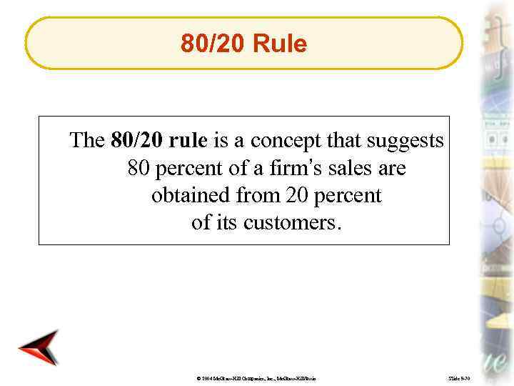 80/20 Rule The 80/20 rule is a concept that suggests 80 percent of a