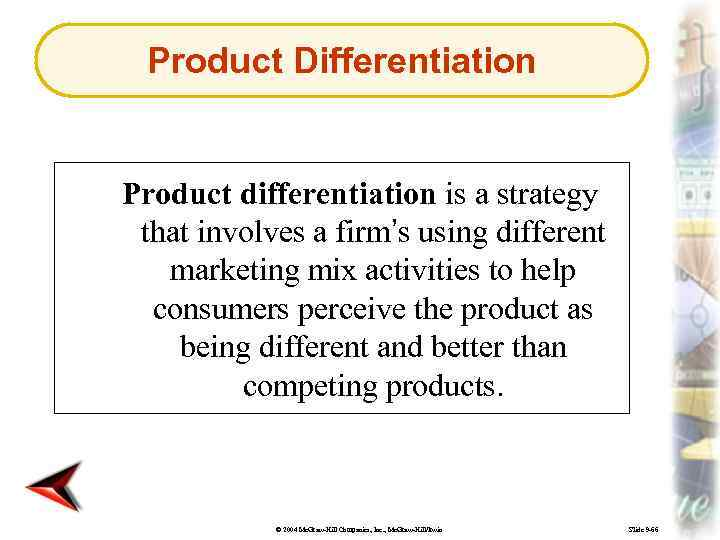 Product Differentiation Product differentiation is a strategy that involves a firm's using different marketing