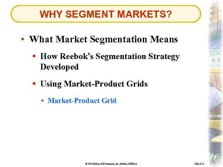 WHY SEGMENT MARKETS? • What Market Segmentation Means § How Reebok's Segmentation Strategy Developed