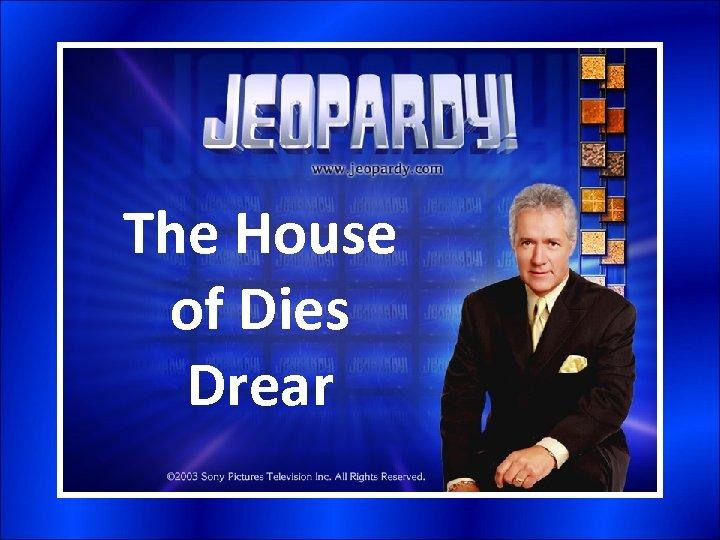 The House of Dies Drear