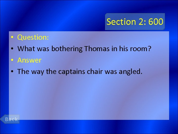Section 2: 600 • • Question: What was bothering Thomas in his room? Answer