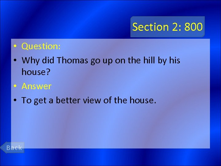 Section 2: 800 • Question: • Why did Thomas go up on the hill