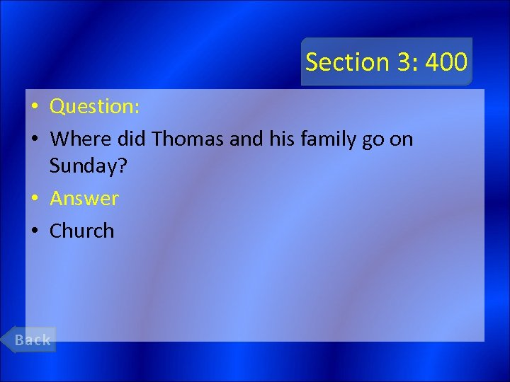 Section 3: 400 • Question: • Where did Thomas and his family go on