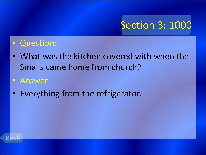 Section 3: 1000 • Question: • What was the kitchen covered with when the