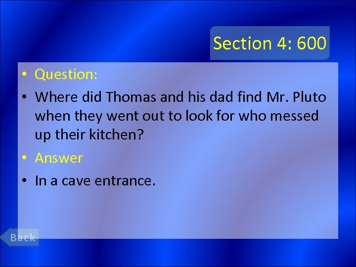 Section 4: 600 • Question: • Where did Thomas and his dad find Mr.